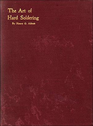 The Art Of Hard Soldering By Henry G Abbott 1895